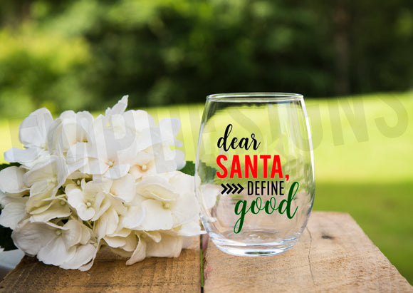 Dear Santa Define Good Wine Glass
