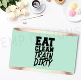 Eat Clean Train Dirty Laptop Decal