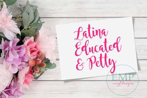 Latina, Educated & Petty Laptop Decal - EMP VINYL DESIGNS