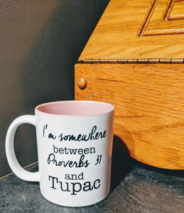 The Proverbs 31 and Tupac Mug - Drinklings