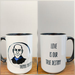 The Thomas Merton Mug - Love is Our True Destiny - Drinklings