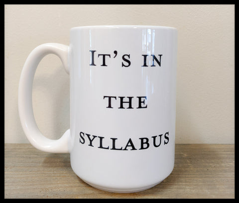 It's in the Syllabus Mug - A Mug for Teachers (and Their Students) - Drinklings