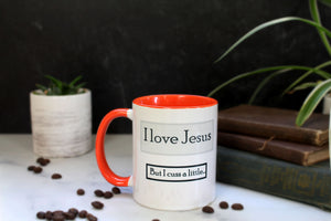 I Love Jesus But I Cuss a Little Mug
