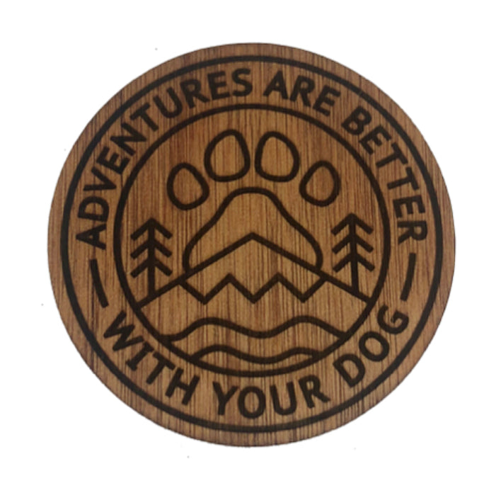 Adventures Are Better With Your Dog Coasters