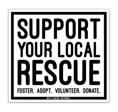Support Your Local Rescue Sticker