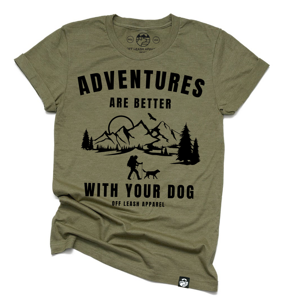 Adventures Are Better With Your Dog Tee