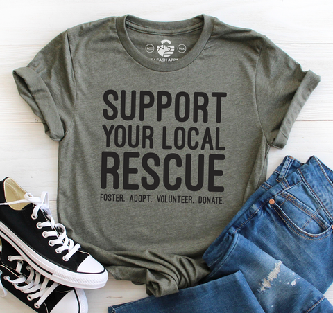 Support Your Local Rescue Tee (Military Green)