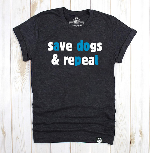 Save Dogs & Repeat Tee