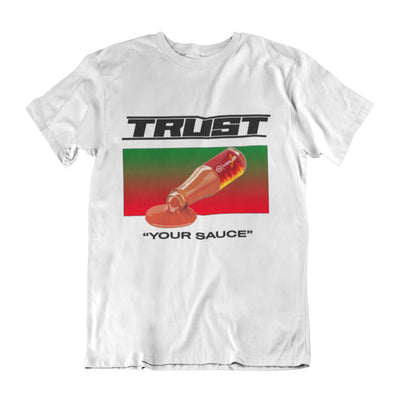 Trust Your Sauce White T-shirt