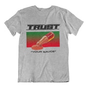 Trust Your Sauce Grey T-shirt