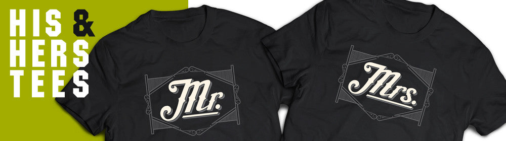 Mr. & Mrs., His & Hers T-Shirts