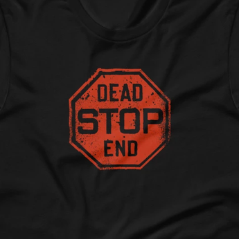 Stop - Dead End Sign Short-Sleeve Unisex T-Shirt