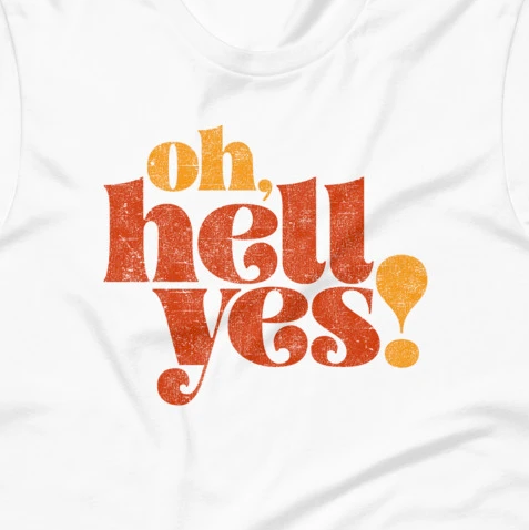 """Oh Hell Yes!"" Funny Short-Sleeve Unisex T-Shirt"