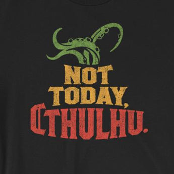 """Not Today, Cthulhu"" Funny Cthulhu Lovecraft Gift Short-Sleeve Unisex T-Shirt"
