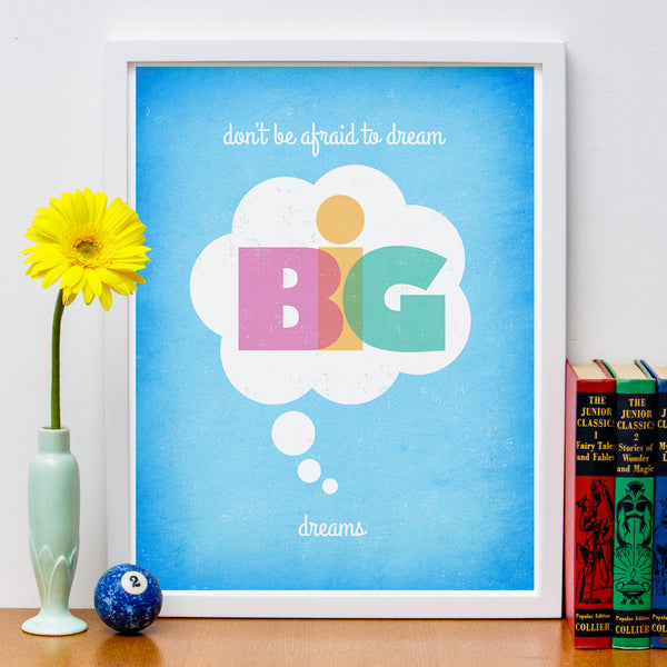 "12"" x 16"" ""Dream Big Dreams"" Poster Print"