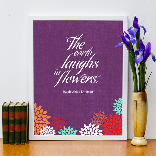 "12"" x 16"" ""The Earth Laughs in Flowers"" Emerson Quote Poster"