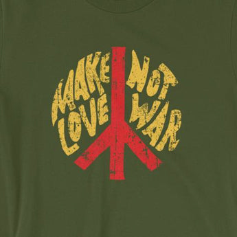 Make Love Not War Hippie Protest Chant Short-Sleeve Unisex T-Shirt