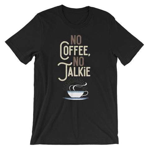 "ArtBitz Unisex ""No Coffee, No Talkie"" Coffee Lover's T-Shirt"