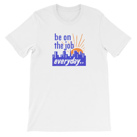 "ArtBitz Unisex ""Be on the Job Everyday"" Worker's Retro Motivational Tee"