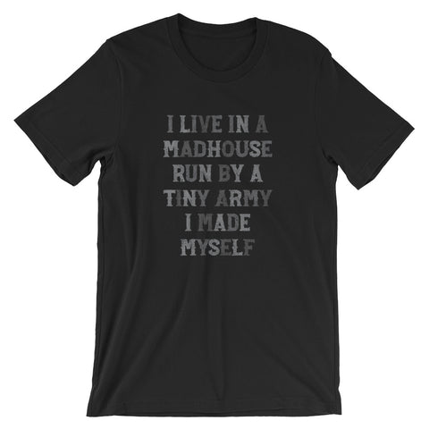 I Live in a Madhouse Funny Mom or Dad Short-Sleeve Unisex T-Shirt