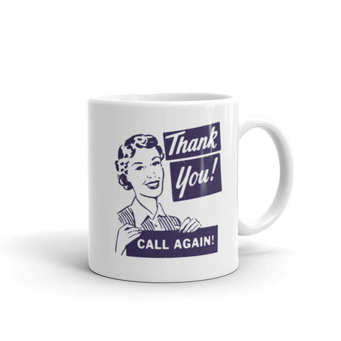 """Thank You, Call Again"" Mug"