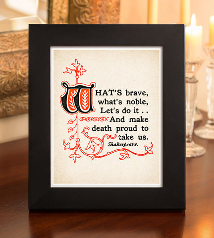 "8"" x 10"" True Courage ""Shakespeare"" Quote #1 Print"