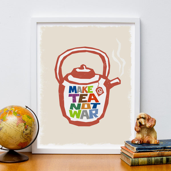 "12"" x 16"" ""Make Tea Not War"" Typography Poster"