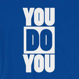 You Do You Motivational Positive Affirmation Short-Sleeve Unisex T-Shirt