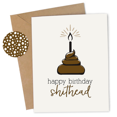 Cheap Chics Designs Piss & Vinegar Happy Birthday Shithead Card