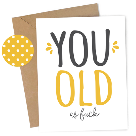You Old AF Card - Mustard