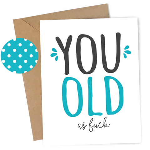 You Old AF Card - Teal