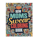 How Moms Swear Adult Coloring Book