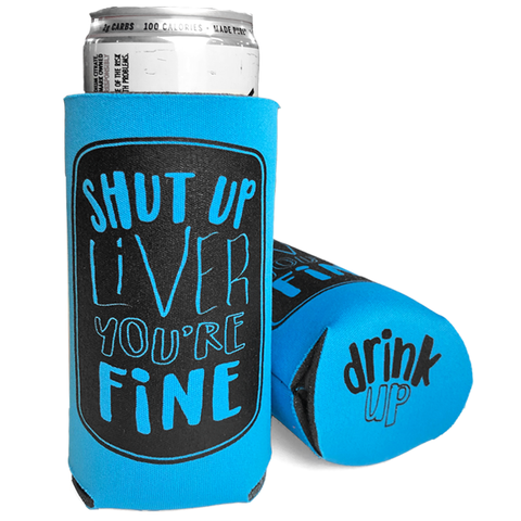 Shut Up Liver Slim Koozie - Neon Blue