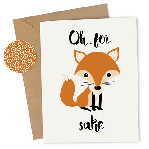 Cheap Chics Designs, Piss & Vinegar, Oh For Fox Sake greeting card with kraft envelope and envelope seal, adult humor, naughty greeting card, dirty greeting card, funny greeting card