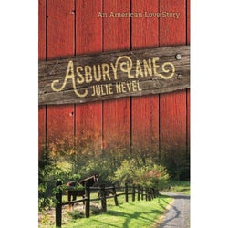 Asbury Lane: An American Love Story - Julie Nevel