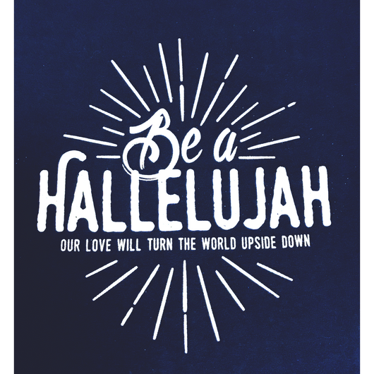 Be a Hallelujah T-Shirt - Julie Nevel