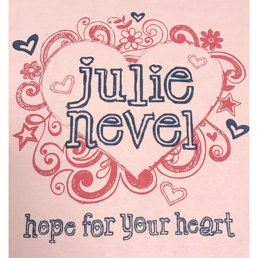Hope For Your Heart T-Shirt - Julie Nevel