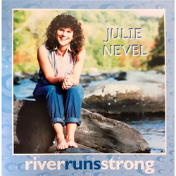 River Runs Strong - Julie Nevel