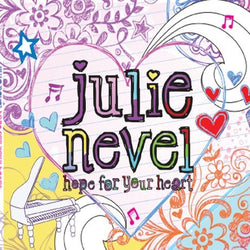 Hope For Your Heart - Julie Nevel