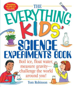 The Everything Kids' Science Experiments Book!