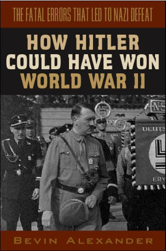 How Hitler Could Have Won World War II