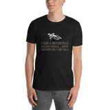 I Ride A Motorcycle T-shirt - orian gifts