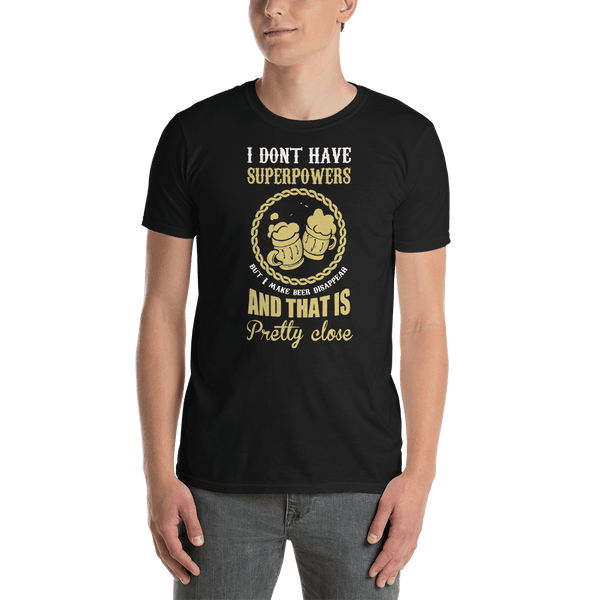 I Dont Have Superpowers T-shirt - orian gifts