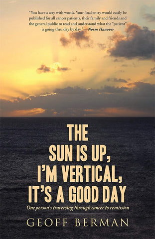 The Sun is Up, I'm Vertical, Its A Good Day Book