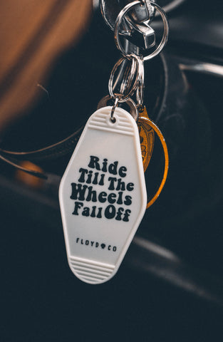 Ride Till The Wheels Fall Off Motel Key Fob