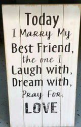 """Today I marry my best friend"" Sign"