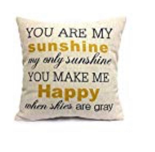 "18"" x 18"" ""you are my sunshine pillow"