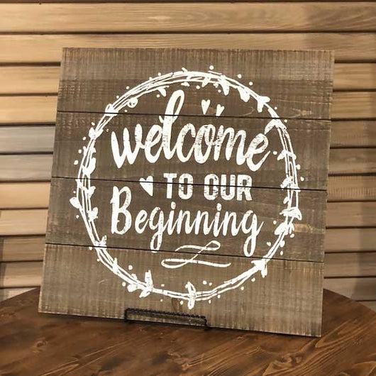 """Welcome to our beginning"" Sign"