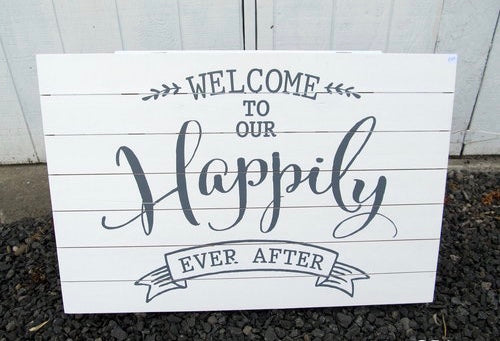 """Welcome to our happily ever after"" Sign"