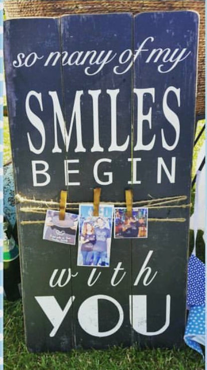 """So many of my smiles begin with you"" Sign"